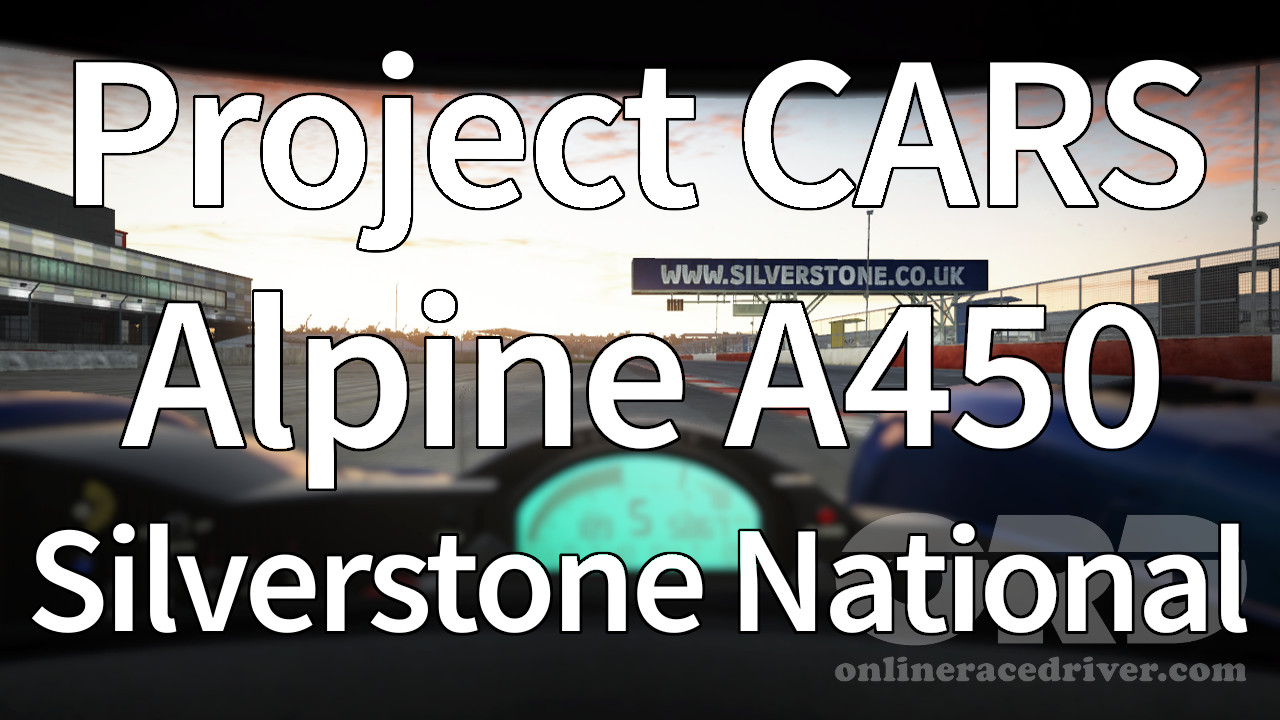 Project CARS Alpine A450 at Silverstone   OnlineRaceDriver