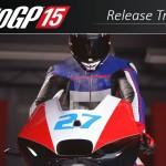 MotoGP 15 Release Trailer