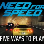 Need for Speed '5 Ways to Play' Gameplay Trailer